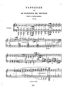 Grosse Fantasie über Themen aus 'Der Barbier von Sevilla' von Rossini, Op.63: Grosse Fantasie über Themen aus 'Der Barbier von Sevilla' von Rossini by Sigismond Thalberg