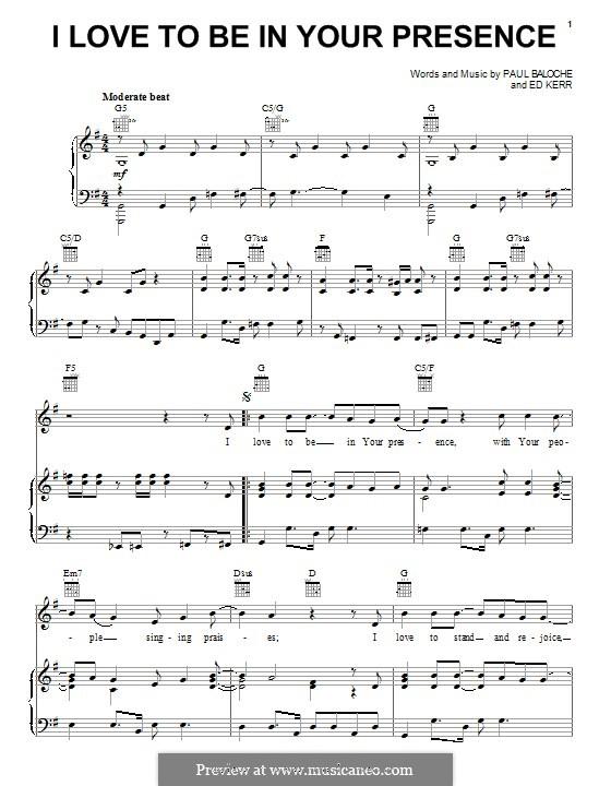 I Love To Be in Your Presence: Für Stimme und Klavier (oder Gitarre) by Paul Baloche, Ed Kerr
