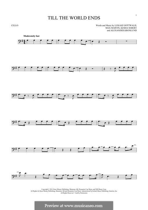 Till the World Ends (Britney Spears): Für Cello by Alexander Kronlund, Kesha Sebert, Lukas Gottwald, Max Martin