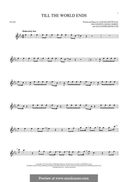 Till the World Ends (Britney Spears): Für Flöte by Alexander Kronlund, Kesha Sebert, Lukas Gottwald, Max Martin