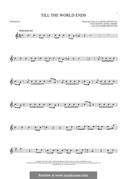 Till the World Ends (Britney Spears): Für Tenorsaxophon by Alexander Kronlund, Kesha Sebert, Lukas Gottwald, Max Martin
