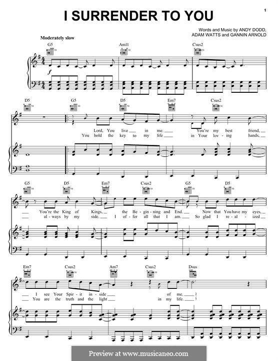 I Surrender To You: Für Stimme und Klavier (oder Gitarre) by Adam Watts, Andrew Dodd, Gannin Arnold