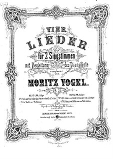 Vier Lieder für zwei Singstimmen und Klavier, Op.21 No.3-4: Vier Lieder für zwei Singstimmen und Klavier by Moritz Vogel