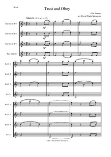 7 Songs of Glory for clarinet quartet: Trust and Obey by Robert Lowry, William Howard Doane, Charles Wesley, William Batchelder Bradbury, Charles Hutchinson Gabriel, Edwin Othello Excell, D. B. Towner