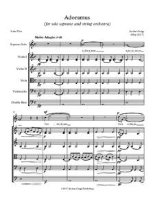 Adoramus (for solo soprano and string orchestra): Adoramus (for solo soprano and string orchestra) by Jordan Grigg