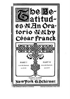 Les Béatitudes (Die Seligpreisungen), FWV 53: Teil I, Klavierauszug mit Singstimmen by César Franck