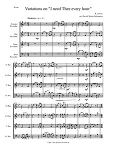 I Need Thee Every Hour: Variations, for recorder quartet by Robert Lowry