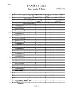 Brassy Times for Band & Brass Quartet: Brassy Times for Band & Brass Quartet by Gary Mosse