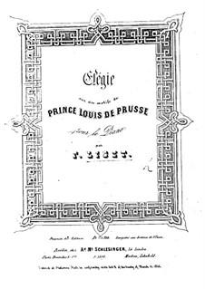 Elégie sur des motifs du Prince Louis de Prusse, S.168: Elégie sur des motifs du Prince Louis de Prusse by Franz Liszt