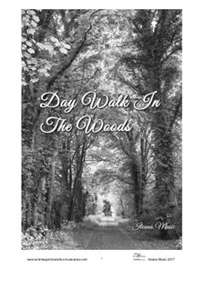 Day Walk In The Woods, Op.33: Day Walk In The Woods by Andrew Goncharenko