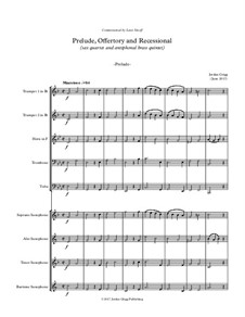 Prelude, Offertory and Recessional (sax quartet and antiphonal brass quintet): Prelude, Offertory and Recessional (sax quartet and antiphonal brass quintet) by Jordan Grigg
