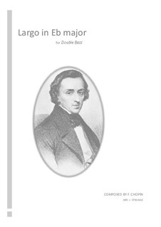 Largo in Es-Dur, B.109 KK. IVb/5: For double bass by Frédéric Chopin
