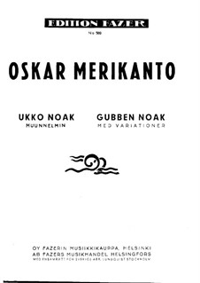 Gubben Noak, Op.60: Gubben Noak by Oskar Merikanto