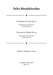 Ouvertüre für Blasinstrumente, Op.24: Transcribed for full orchestra – full score by Felix Mendelssohn-Bartholdy
