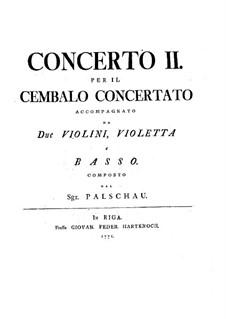 Cembalokonzert Nr.2 in D-Dur: Cembalokonzert Nr.2 in D-Dur by Johann Gottfried Palschau