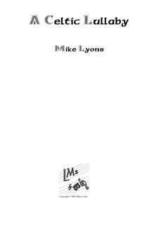 A Celtic Lullaby: A Celtic Lullaby by Mike Lyons