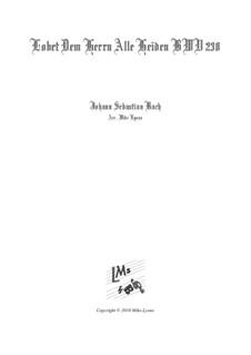 Lobet den Herrn alle Heiden, BWV 230: Für Bläserquintett by Johann Sebastian Bach