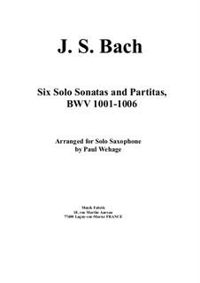 Sonaten und Partiten für Violine, BWV 1001-1006: Arrangement for solo saxophone by Johann Sebastian Bach