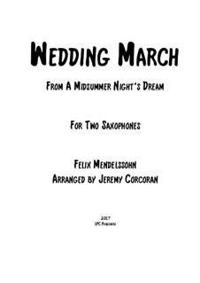 Hochzeitsmarsch: For two saxophones by Felix Mendelssohn-Bartholdy