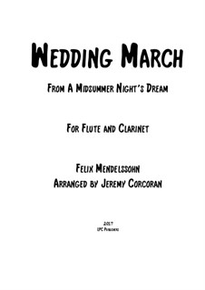 Hochzeitsmarsch: For flute and clarinet by Felix Mendelssohn-Bartholdy
