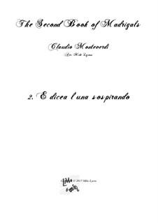 Heft 2 (für fünf Stimmen), SV 40–59: No.2 E dicea l'una sospirando. Arrangement for quintet instruments by Claudio Monteverdi