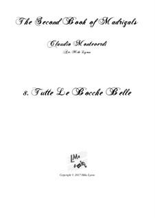 Heft 2 (für fünf Stimmen), SV 40–59: No.8 Tutte le bocche belle. Arrangement for quintet instruments by Claudio Monteverdi