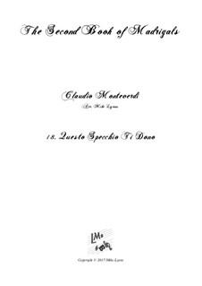 Heft 2 (für fünf Stimmen), SV 40–59: No.18 Questo specchio ti dono. Arrangement for quintet instruments by Claudio Monteverdi