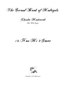 Heft 2 (für fünf Stimmen), SV 40–59: No.19 Non mi e grave. Arrangement for quintet instruments by Claudio Monteverdi