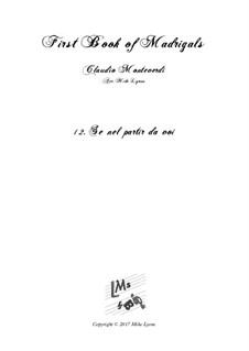 Heft 1 (für fünf Stimmen), SV 23–39: No.12 Se nel partir da voi. Arrangement for quintet instruments by Claudio Monteverdi