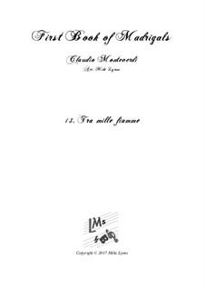 Heft 1 (für fünf Stimmen), SV 23–39: No.13 Tra mille fiamme. Arrangement for quintet instruments by Claudio Monteverdi