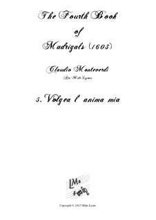 Heft 4 (für fünf Stimmen), SV 75–93: No.05 Volgea l'anima mia. Arrangement for quintet instruments by Claudio Monteverdi