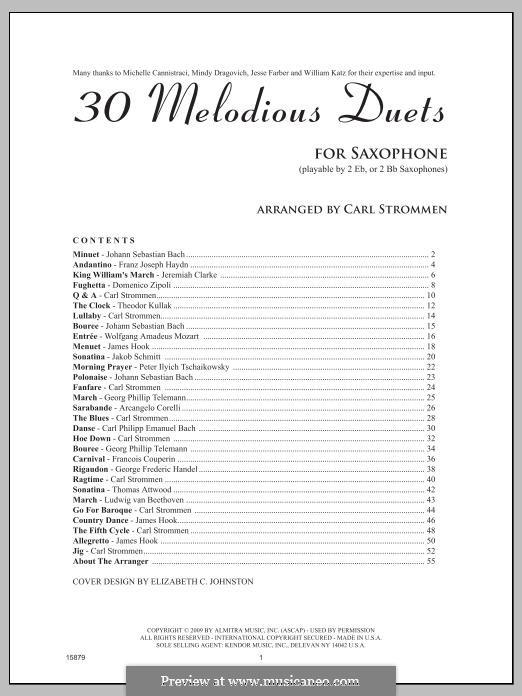 30 Melodious Duets: For saxophones by Johann Sebastian Bach, Joseph Haydn, Wolfgang Amadeus Mozart, Georg Philipp Telemann, Pjotr Tschaikowski, Theodor Kullak, James Hook, Domenico Zipoli, Jeremiah Clarke, Carl Strommen