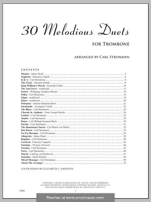 30 Melodious Duets: For trombones by Johann Sebastian Bach, Joseph Haydn, Wolfgang Amadeus Mozart, Georg Philipp Telemann, Pjotr Tschaikowski, Theodor Kullak, James Hook, Domenico Zipoli, Jeremiah Clarke, Carl Strommen