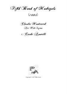 Heft 5 (für fünf Stimmen), SV 94–106: No.01 Cruda Amarylli. Arrangement for quintet instruments by Claudio Monteverdi