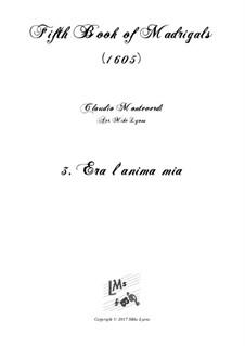 Heft 5 (für fünf Stimmen), SV 94–106: No.03 Era l'anima mia. Arrangement for quintet instruments by Claudio Monteverdi