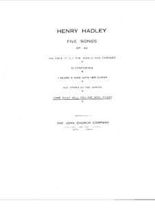 Five Songs, Op.44: No.5 Come What Will, You Are Mine Today by Henry Kimball Hadley