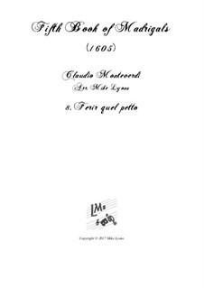 Heft 5 (für fünf Stimmen), SV 94–106: No.08 Ferir quel petto. Arrangement for quintet instruments by Claudio Monteverdi