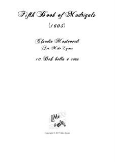 Heft 5 (für fünf Stimmen), SV 94–106: No.10 Deh, bella e cara. Arrangement for quintet instruments by Claudio Monteverdi