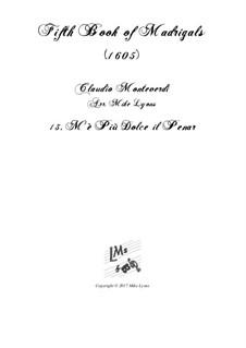 Heft 5 (für fünf Stimmen), SV 94–106: No.13 M'e Piu Dolce il Penar. Arrangement for quintet instruments by Claudio Monteverdi