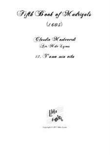 Heft 5 (für fünf Stimmen), SV 94–106: No.17 T'amo mia vita. Arrangement for quintet instruments by Claudio Monteverdi