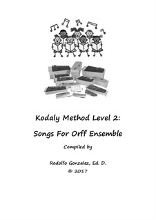 Kodaly Method: Level 2 Songs for Orff Ensemble by folklore