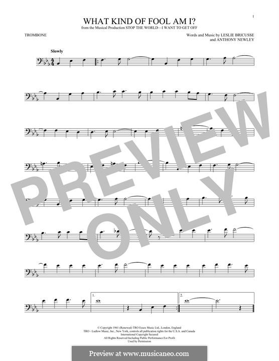 What Kind of Fool am I: For trombone by Anthony Newley, Leslie Bricusse