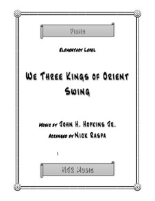We Three Kings of Orient Swing: For elementary piano by John H. Hopkins Jr.
