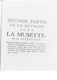 Méthode pour la Musette, Op.10: Recueil d'airs et quelques préludes. Book II by Jaques Hotteterre