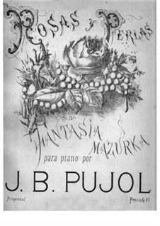 Rosas y Perlas. Fantasia-Mazurka: Rosas y Perlas. Fantasia-Mazurka by Joan Baptista Pujol