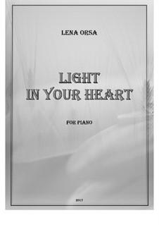 Light in Your Heart: Für Klavier by Lena Orsa