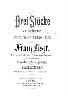Drei Stücke aus 'Legende der heiligen Elisabeth', S.498a: Nr.2 Marsch der Kreuzritter by Franz Liszt