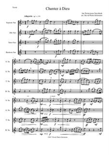Chantez à Dieu: For saxophone quartet by Jan Pieterszoon Sweelinck