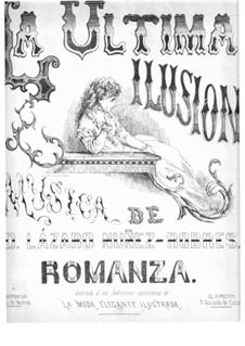 La Última Ilusión. Romance: La Última Ilusión. Romance by Lázaro Núñez-Robres