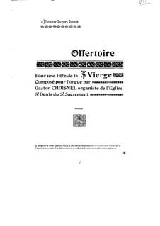 Offertoire pour une Fête de la Trés Sainte Vierge: Offertoire pour une Fête de la Trés Sainte Vierge by Gaston Choisnel